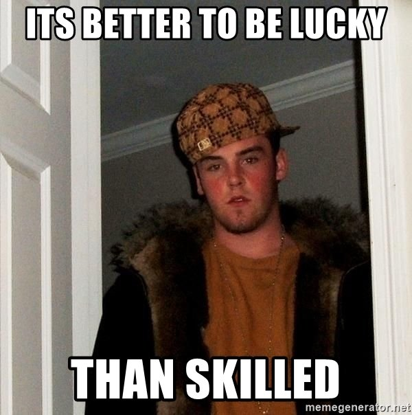 kpuck_01 - its-better-to-be-lucky-than-skilled.jpg