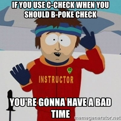 kupuck_05 - if-you-use-c-check-when-you-should-b-poke-check-youre-gonna-have-a-bad-time.jpg