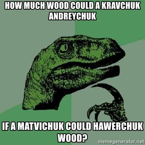 cc01 how-much-wood-could-a-kravchuk-andreychuk-if-a-matvichuk-could-hawerchuk-wood.jpg
