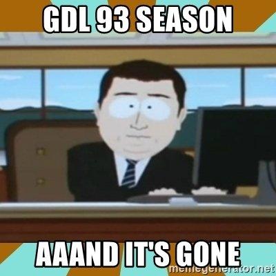 gdl-93-season-aaand-its-gone.jpg