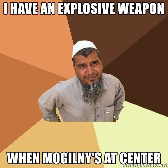 i-have-an-explosive-weapon-when-mogilnys-at-center.jpg