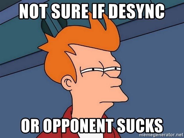 not-sure-if-desync-or-opponent-sucks.jpg