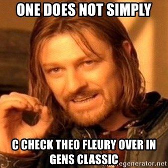 one-does-not-simply-c-check-theo-fleury-over-in-gens-classic.jpg